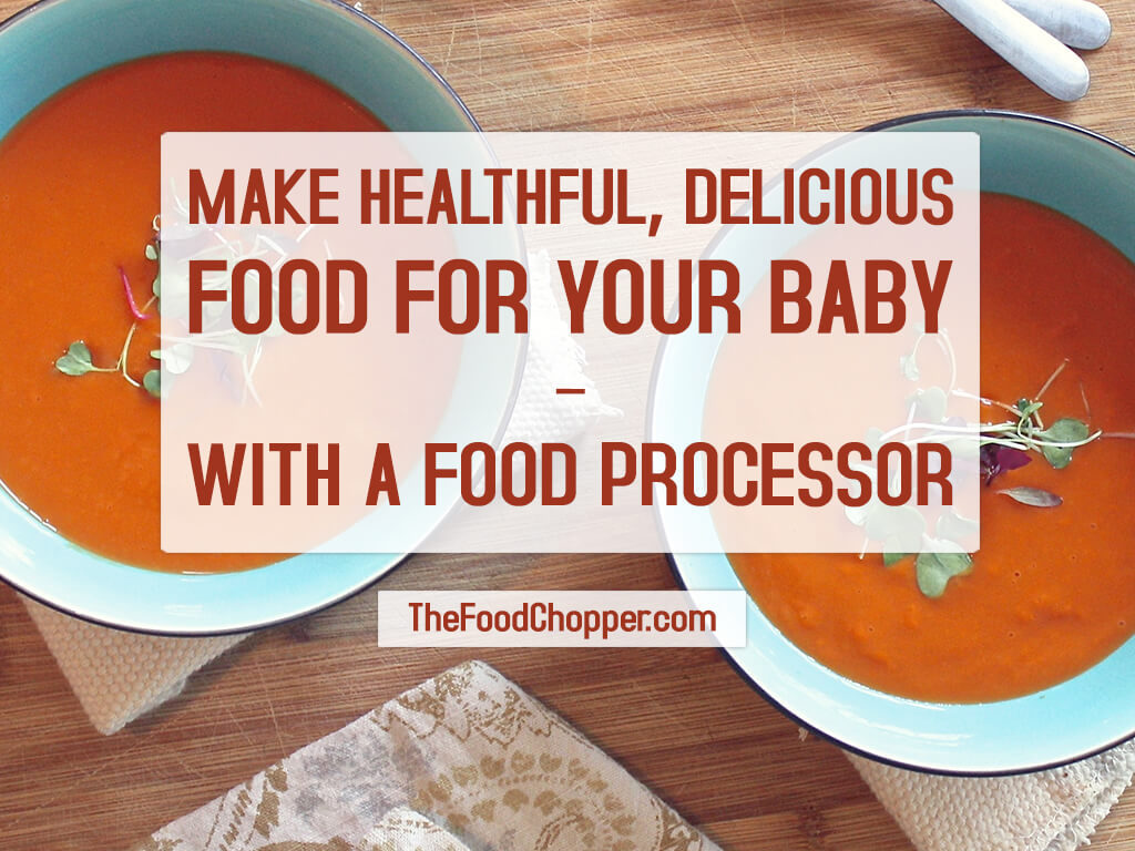 food processor for baby food