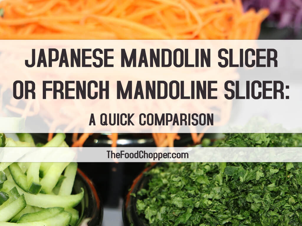 japanese mandolin vegetable slicer vs french mandoline slicer