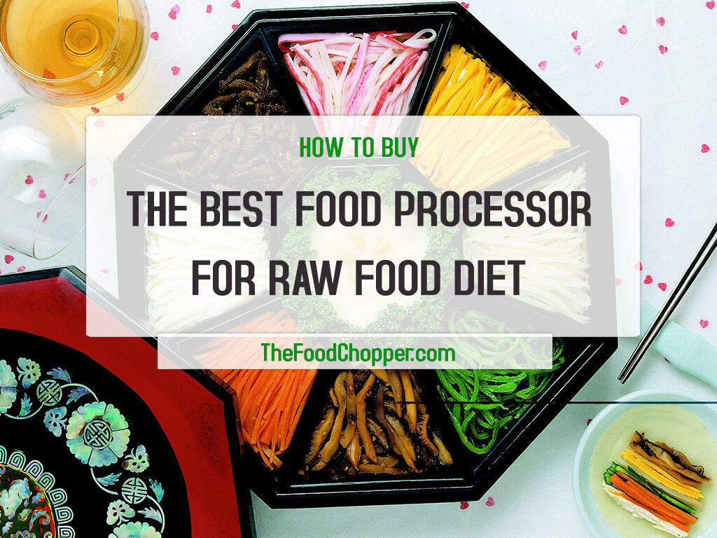 food processor for raw food diet