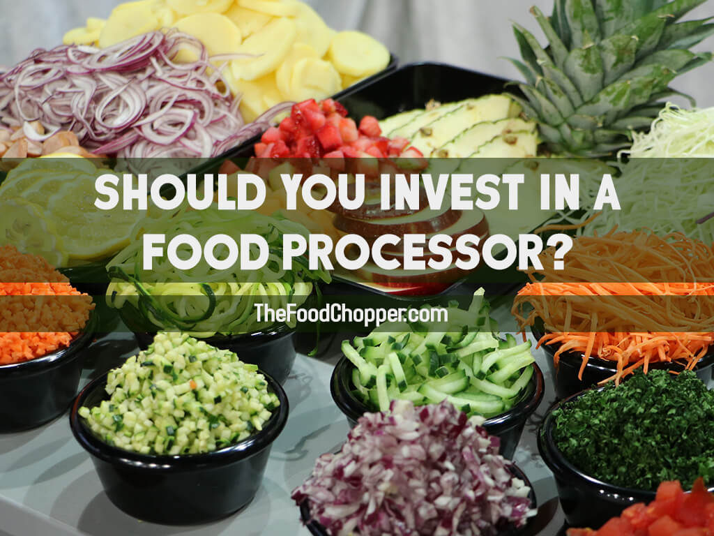 is a food processor a good investment