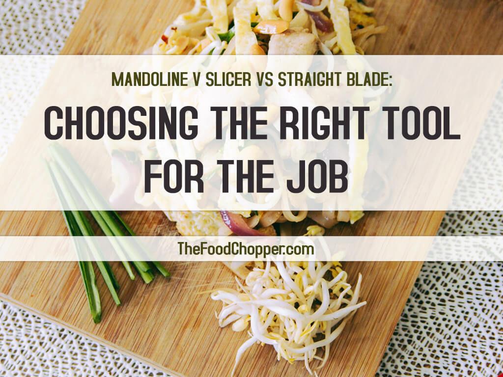 mandoline v slicer vs straight blade